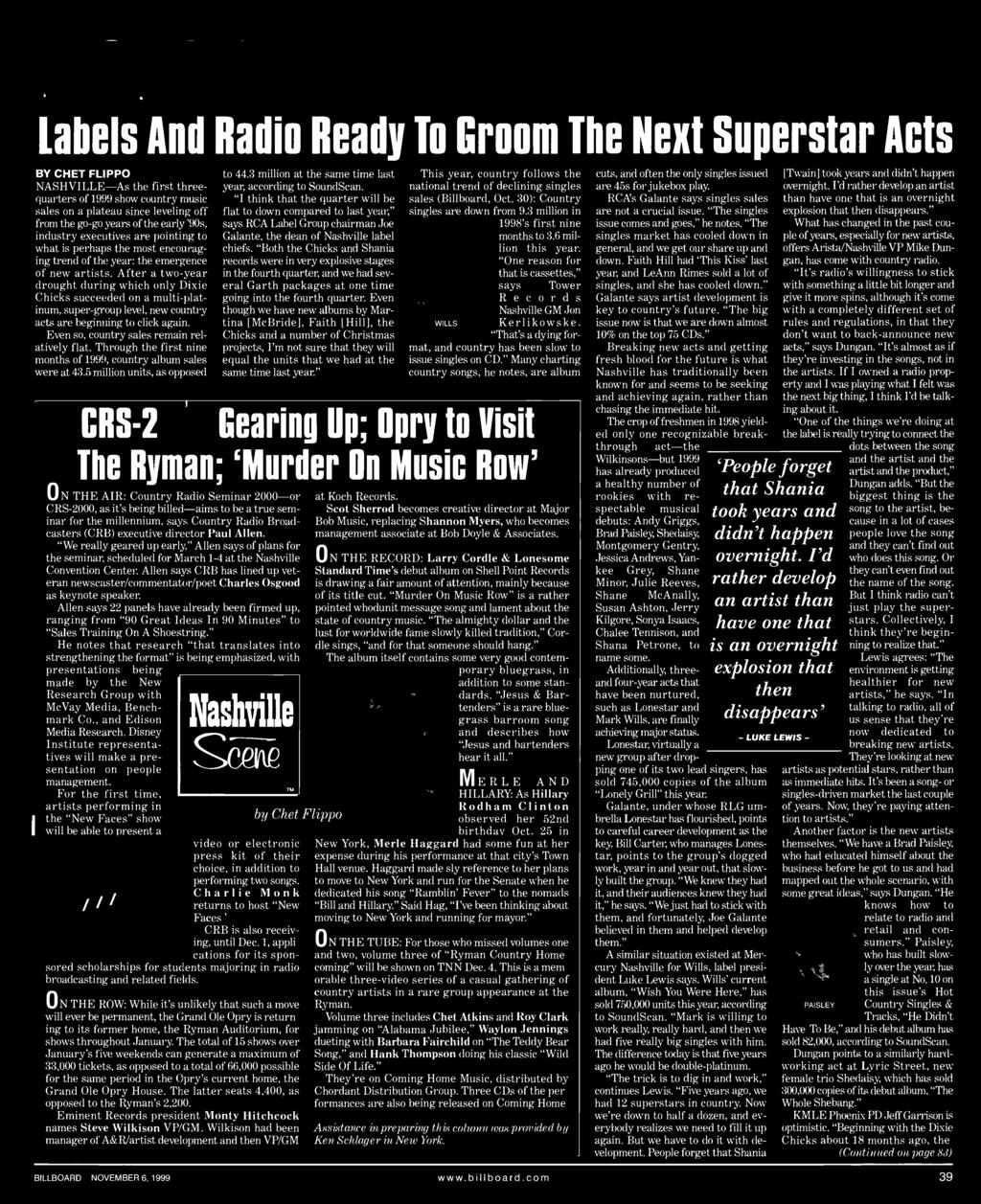 million units, as opposed O N THE AIR: Country Radio Seminar 2000 -or ('RS-2000, as it's being billed -aims to be a true seminar for the millennium, says Country Radio Broadcasters (CRB) executive