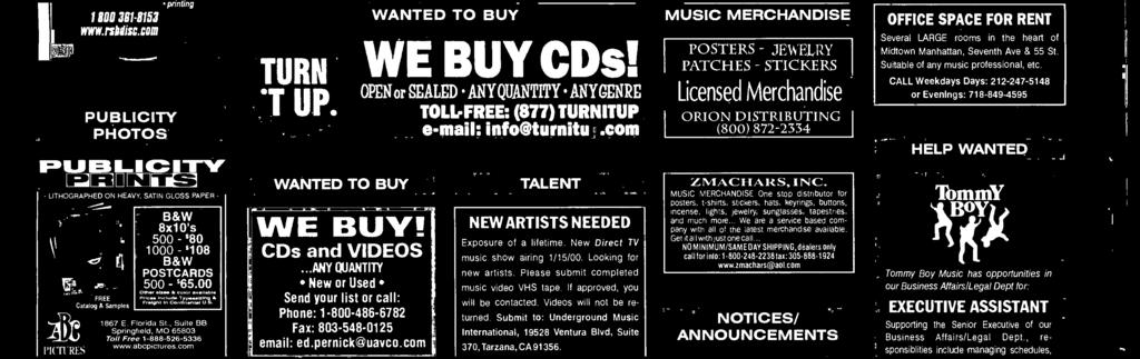 com WANTED TO BUY we BUY CDsI OPEN or SEALED ANY QUANTITY ANYGENRE TOLLrFREE: (877) TURNITUP e-mail: InfoQturnitu I DISPLAY UNITS TALENT.com ARTISTS NEEDED Exposure of a lifetime.