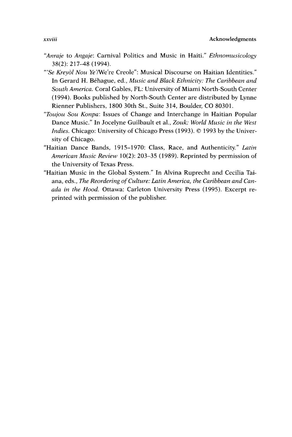 xxviii Acknowledgments Anraje to Angaje: Carnival Politics and Music in Haiti. Ethnomusicology 38(2): 21748 (1994). Se Kreyol Nou Ye Ne re Creole : Musical Discourse on Haitian Identities.