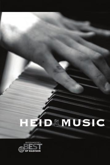 INVEST. PLAY. CREATE. For All Things Musical...Since 1948 heidmusic.com Madison 7948 Tree Ln (Mineral Pt Rd & Beltline) 608. 829.1969 Appleton Green Bay Oshkosh Wisconsin Rapids Bravo!