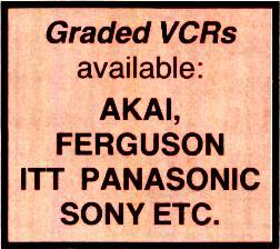 SANYO, TATUNG Graded VCRs available: AKAI, FERGUSON ITT