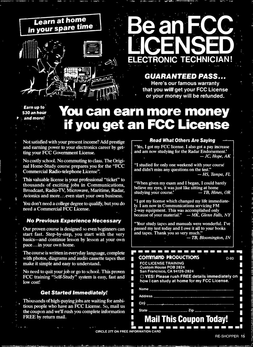 You don't need a college degree to qualify, but you do need a Commercial FCC License. No Previous Experience Necessary Our proven course is designed so even beginners can start fast.