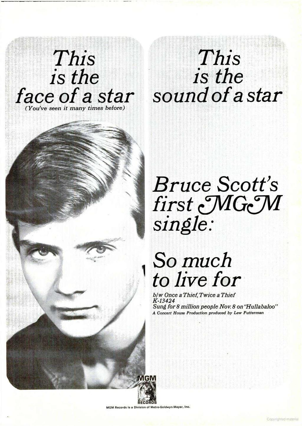 This is the This is the face of a star sound of a star (You've seen it many times before) Bruce Scott's first WIGCYVI single: So much to live for b/w Once a Thief, Twice a Thief K