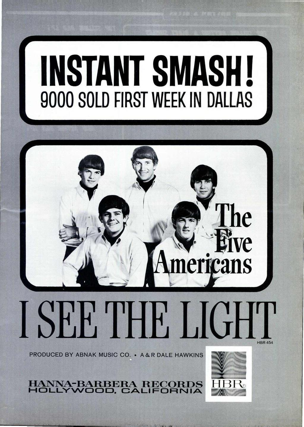r INSTANT SMASH! 9000 SOLD FIRST WEEK IN DALLAS I SEE THE LIGHT PRODUCED BY ABNAK MUSIC CO.