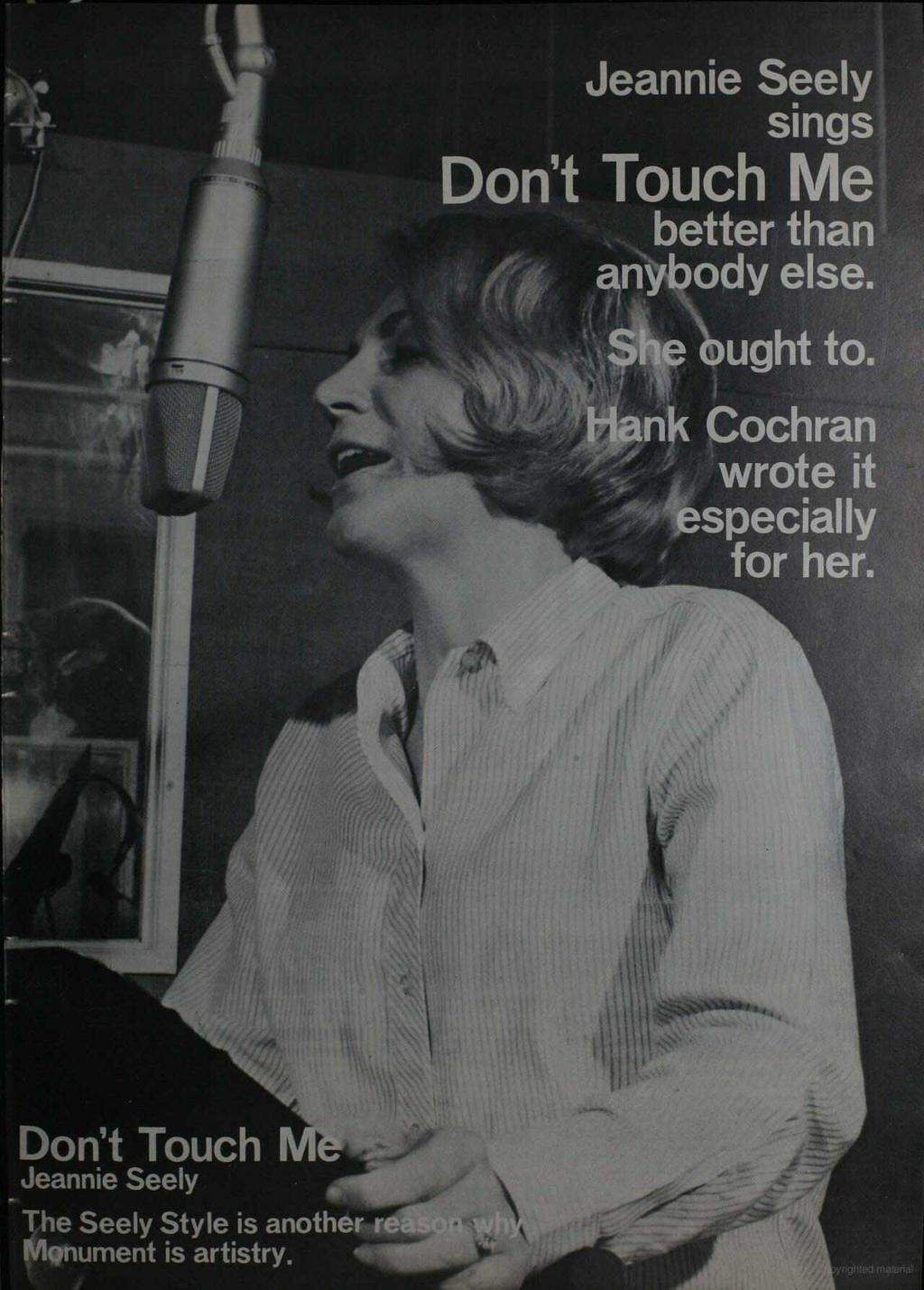 Jeannie Seely sings Don't Touch Me better than anybody else. 4.4 ought to.