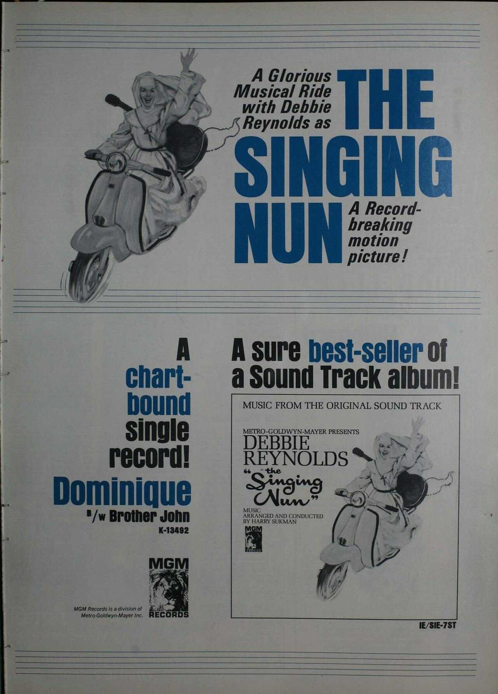 \ 4,. A Glorious Musical Ride with Debbie fç Reynolds as N co A rd breareking motion picture! A chart bound single record! Dominipue '/w Brother John lldi49p A sure best seller of a Sound Track album!