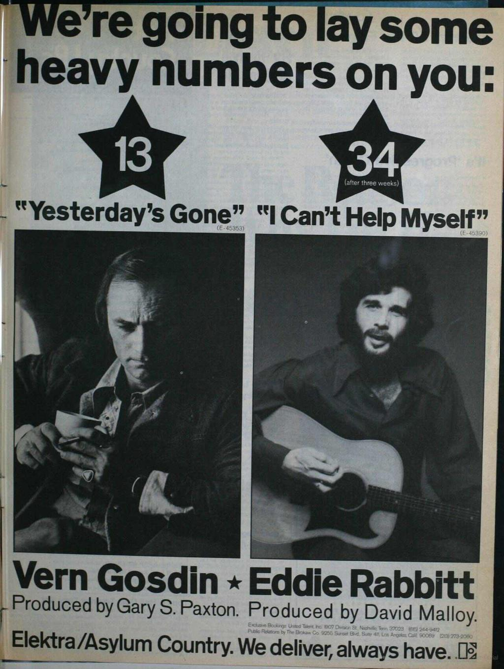 "were going to iay some heavy numbers on you: 4 (after three weeks) ""Yesterday's Gone, "", "" Can't Help Myself"" Vern Gosdin * Eddie Rabbitt Produced"
