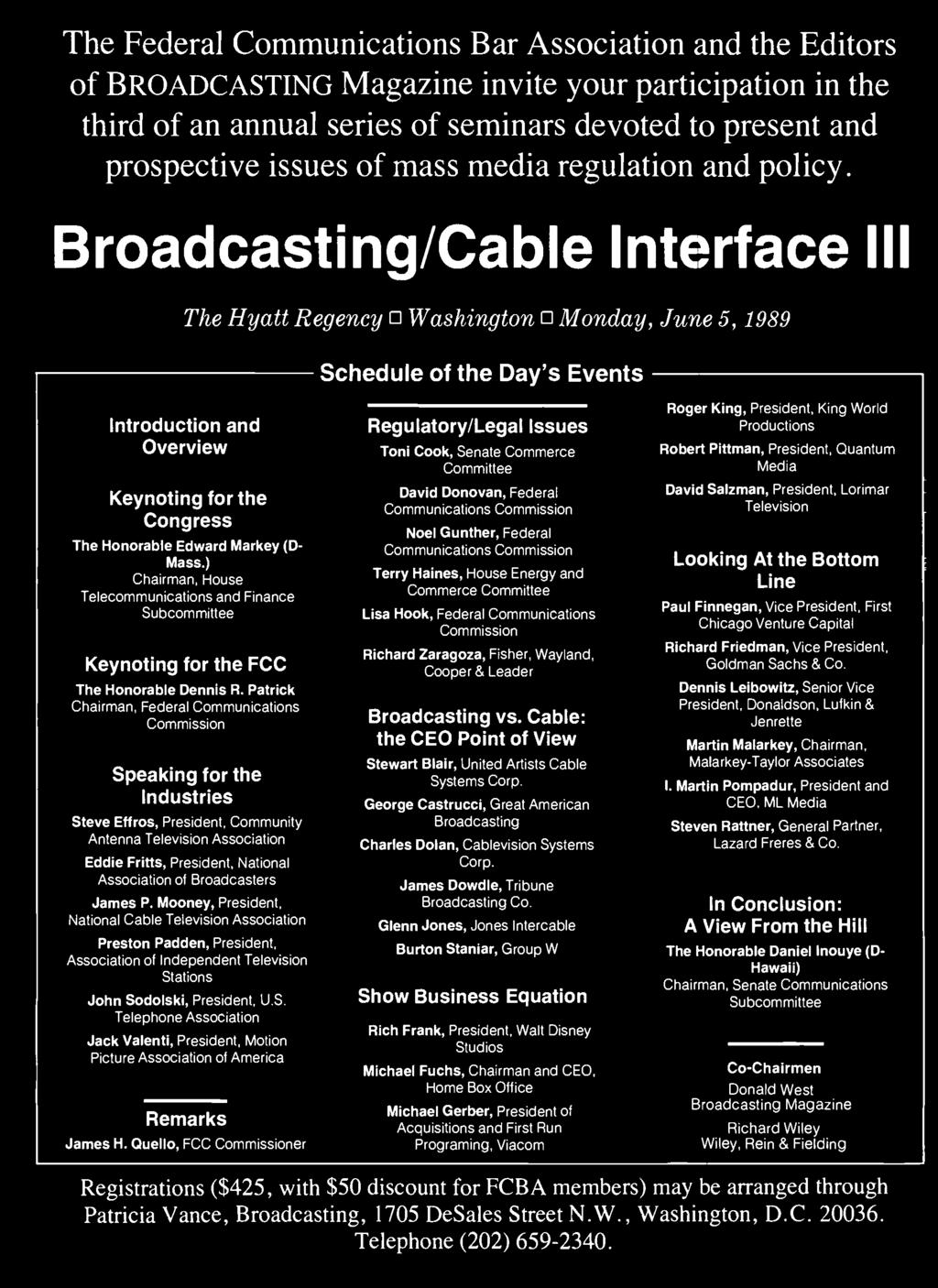 Broadcasting /Cable Interface III The Hyatt Regency Washington Monday, June 5, 1989 Schedule of the Day's Events Introduction and Overview Keynoting for the Congress The Honorable Edward Markey (D-