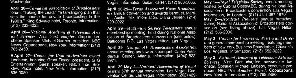 "April 27-29- Broadcast Education Association's 34th annual convention. Las Vegas Convention Center, Las Vegas. Information: (202) 429-5355. April 28- ""Current Business Opportunities in HDTV."