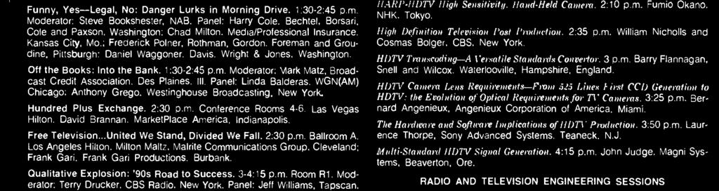 Panel: Rhody Bosley. Arbitron Ratings. New York: Bob Schulberg. CBS Radio Representatives. Los Angeles. Funny, Yes -Legal, No: Danger Lurks in Morning Drive. 1:30.2:45 p.m.