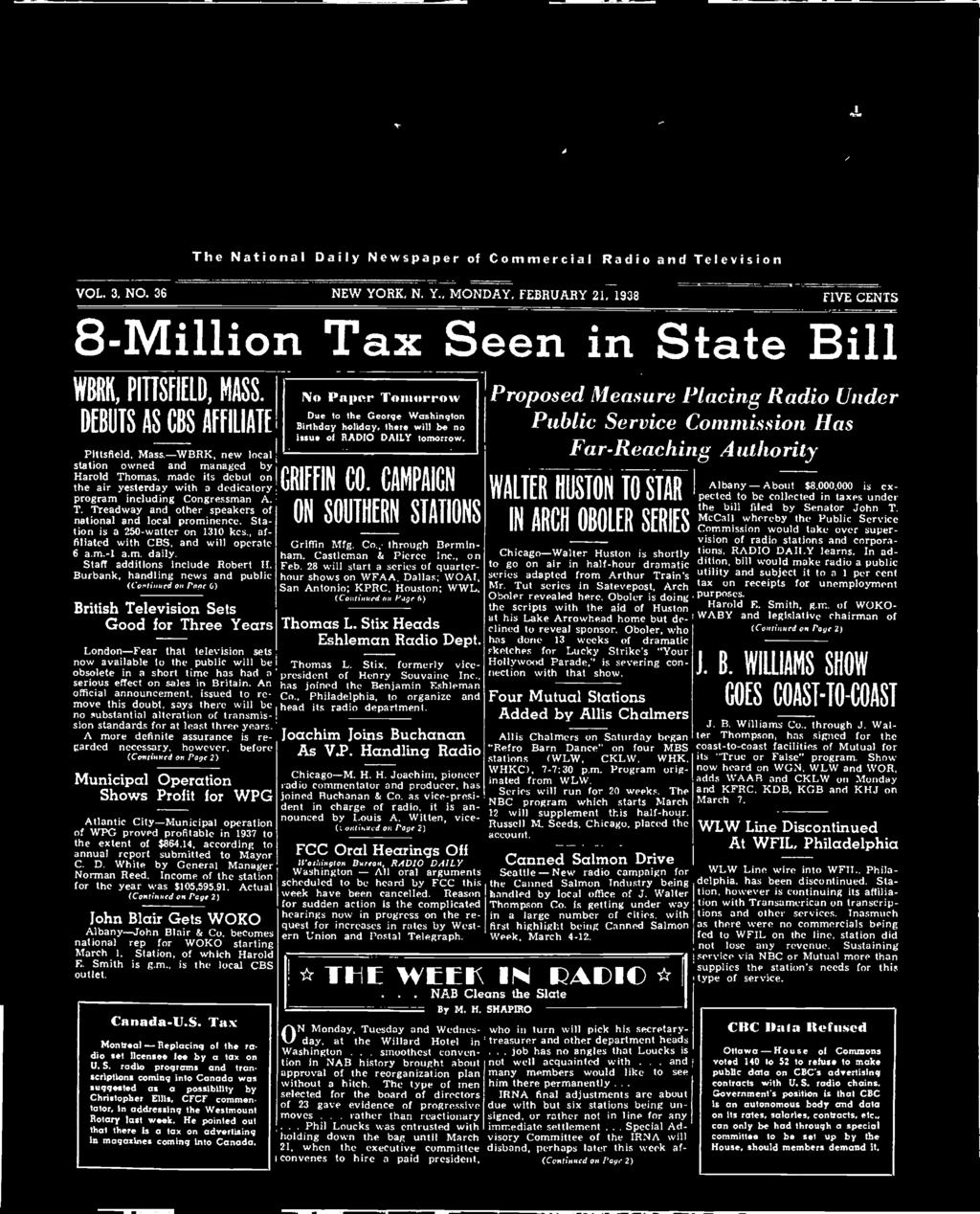 . job VOL. 3. NO. 36 NEW YORK, N. Y., MONDAY, FEBRUARY 21, 1938 8 -Million Tax Seen in State Bill WBRK, PITTSFIELD, MASS.