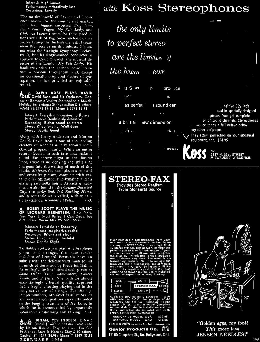 98 FEBRUARY 1960 Hear new depth and brilliance from your m onaural tape and record collection by insta lling the STER EO FAX in your high fidel ity stereo system.