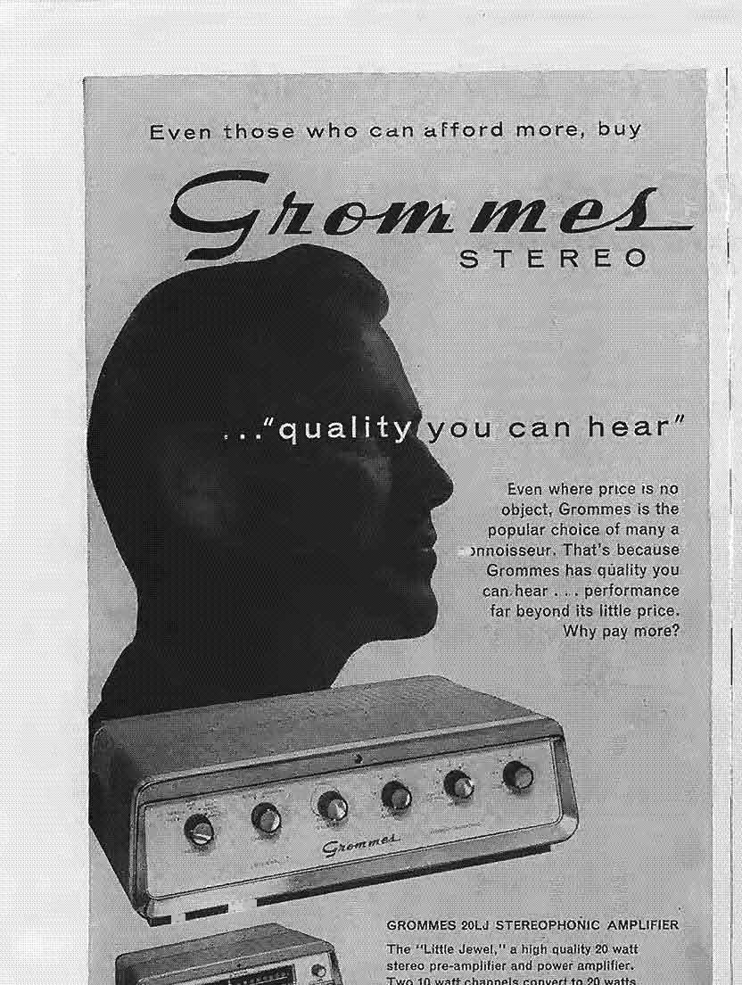 'It is, of course, entirely p~ssible, GRQMMES 20~J STEREOPHONIC AMPLIFIER 14 Please send me FREE full color catalog of the 1960 Grommes line