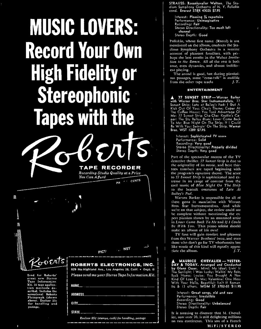 Enclose 25c 'for handling and postage. ROBERTS ELECTRONICS, INC. 829 No. Highland Ave., Los Angeles 38, Calif. Dept. B Please send me your Ste1'eo Tape Inf01'mation Kit.