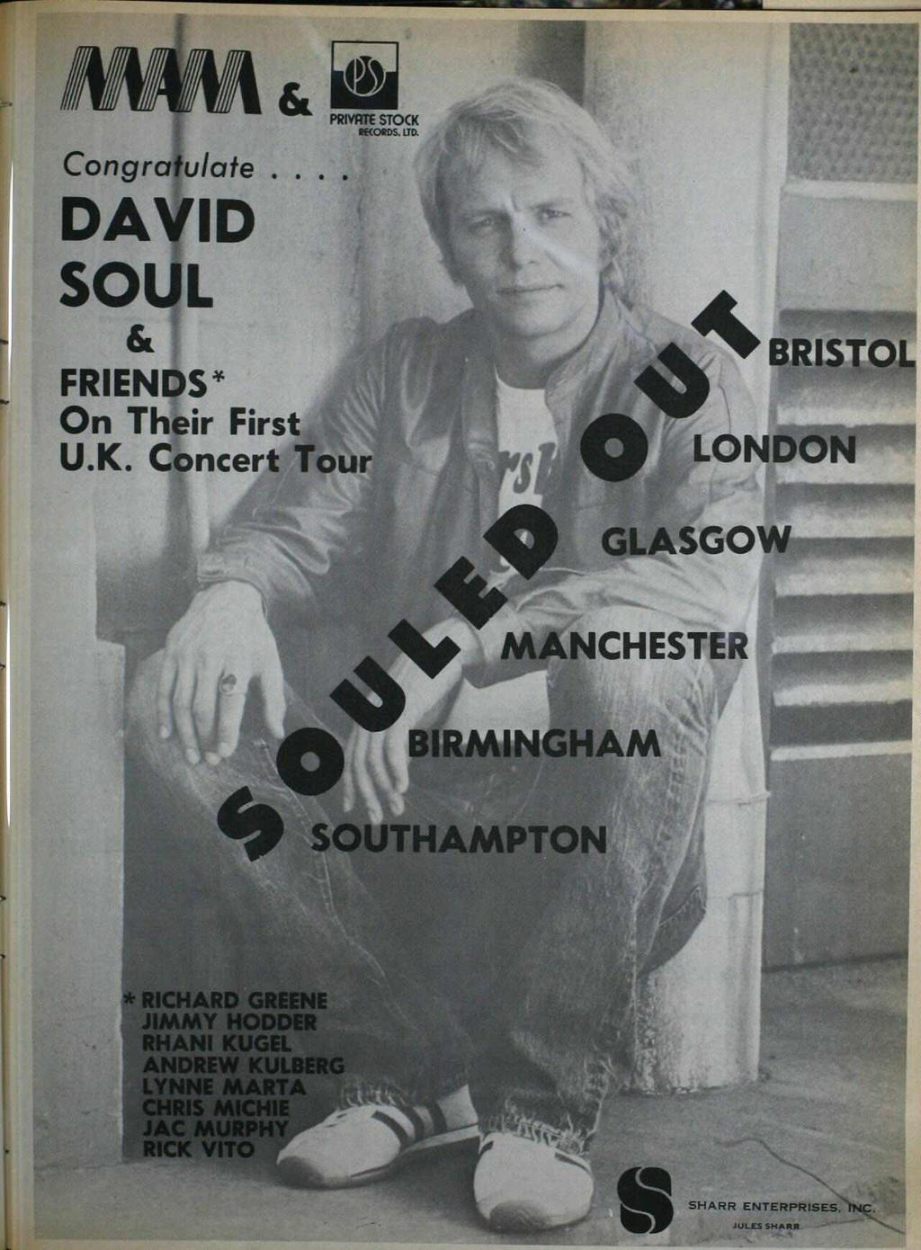 PRIVATE STOCK WOODS. LTD, Congratulate. DAVID SOUL s 44Ik BRISTOL FRIENDS' On Their First U.K. Concert Tour rii00 LONDON GLASGOW MANCHESTER BIRMINGHAM V6.