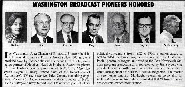 WASHINGTON BROADCAST PIONEERS HONORED Beaty Cohen Doyle Poole Snyder Zeidenberg The Washington Area Chapter of Broadcast Pioneers held its I I th annual Broadcast Pioneer Awards Nov.