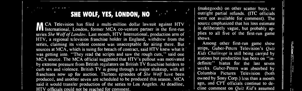 MCA said it would transfer production of the series to Los Angeles. At deadline, HTV officials could not be reached for comment.