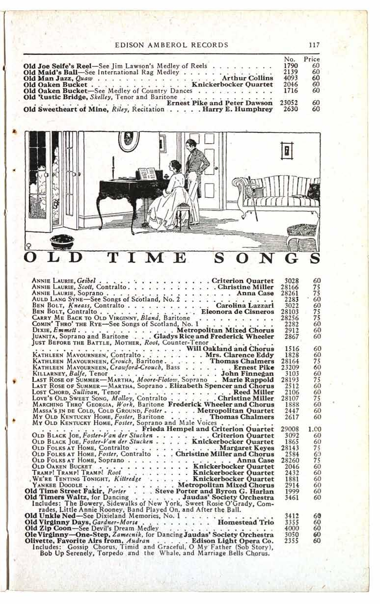 EDISON AMBEROL RECORDS 117 No Price Old Joe Selfe's Reel-See Jim Lawson's Medley of Reels 1790 Old Maid's Ball-See International Rag Medley 2139 Old Man Jazz, Quaw Arthur Collins 4093 Old Oaken