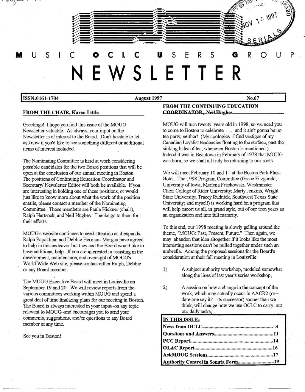 M U S I C O C L C U S E R S G R O U P NEWSLETTER ISSN.0161-1704 August 1997 No.67 I FROM THE CONTINUING EDUCATION FROM THE CHAIR, Karen Little Greetings!