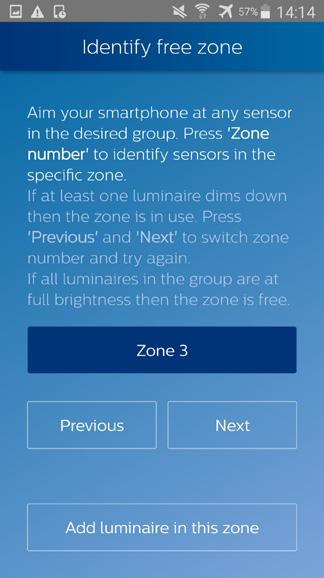 Add luminaire to a zone To a free zone 3. Select the zone the luminaire will be added to.