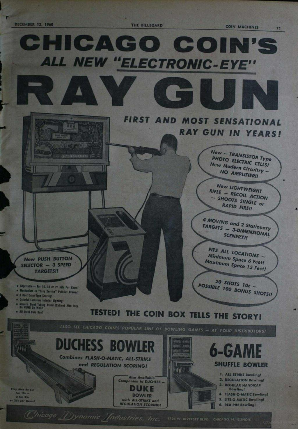 "r CHICAGO COIN'S ALL NEW ""ELECTRONIC-EYE"" DECEMBER 12, 1960 THE BILLBOARD COIN MACHINES 71 FRAY GUN FIRST AND MOST SENSATIONAL RAY GUN IN YEARS! New - TRANSISTOR Type ì ELECTRIC CELLS!"