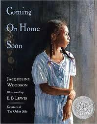 4 Title: Coming On Home Soon Author: Jacqueline Woodson Illustrator: E.B.