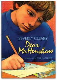 56 Title: Dear Mr Henshaw Author: Beverly Cleary Awards: Newbery Reading Level: 4-5th Publisher: Harper Collins Copyright Date: 1983 ISBN #: 0380709589 Number of Pages: 134 Genre: Realistic Fiction