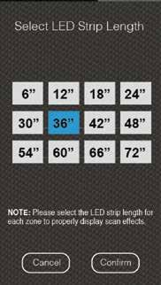 C LED Strip Length: The Exterior Smart LED Kit includes 72 total LED strip length. Select the LED strip length for each zone to properly display scan effects on Scan Mode.