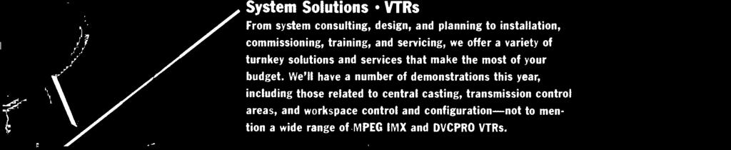 configuration -not to mention a wide range of MPEG IMX and DVCPRO VTRs.