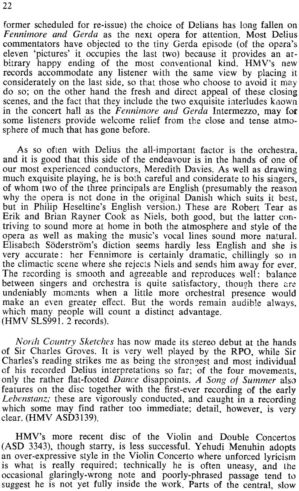 22 former scheduled for re-issue) the choice of Delians has long fallen on Fennimore and Gerda as the next opera for attention.