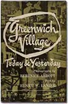 Art & Photography 78 Berenice ABBOTT and Henry W. LANIER Greenwich Village: Today & Yesterday. New York: Harper & Brothers (1949). First edition.