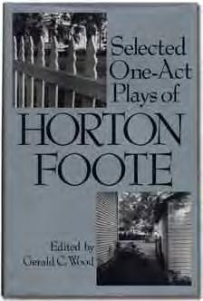 Inscribed by the author to Reynolds Price: For Reynolds Price with the love of his friend Horton Foote.