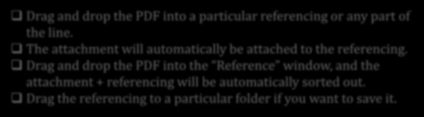 Drag and drop the PDF into the Reference window, and the attachment + referencing will