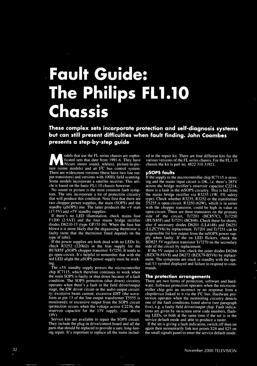 Fault Guide: The Philips FL1.10 Chassis These complex sets incorporate protection and self -diagnosis systems but can still present difficulties when fault finding.
