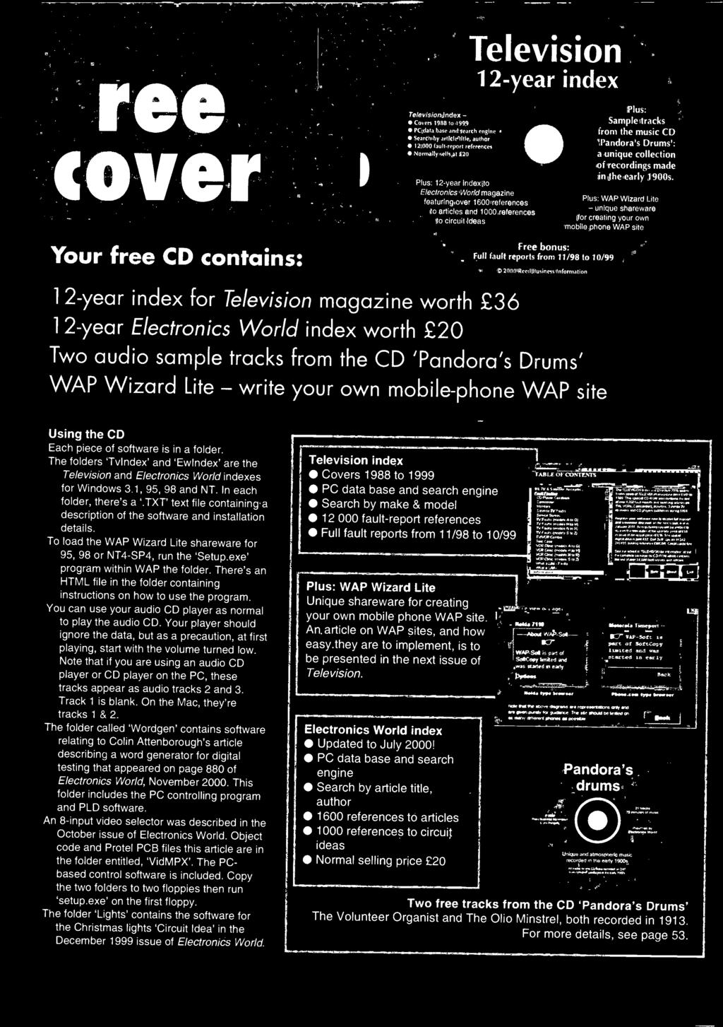 magazine worth 36 12-year Electronics World index worth 20 Two audio sample tracks from the CD 'Pandora's Drums' WAP Wizard Lite - write your own mobile -phone WAP site Using the CD Each piece of