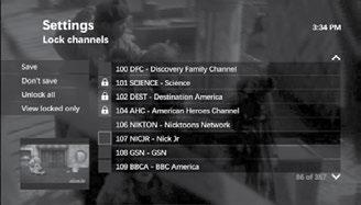 Lock Specific Channels 1. Open the Parental Locking Settings screen. 2. Use the DOWN arrow to select Change beneath Channels. Press OK. 3.