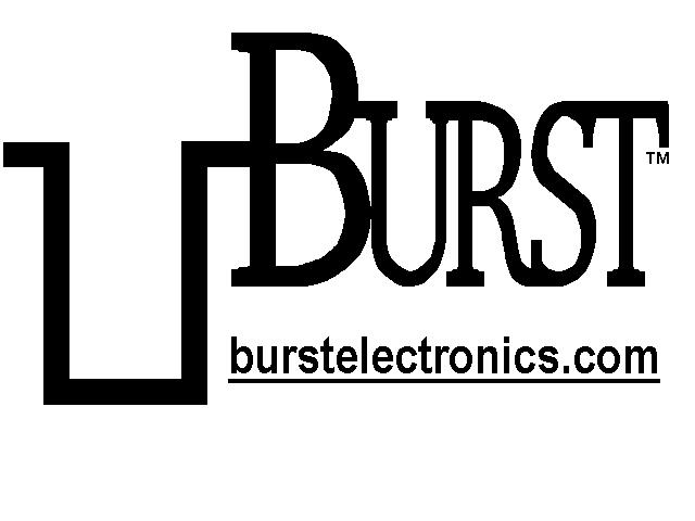 898-0159 FAX www.burstelectronics.com Hardware, software and manual copyright by Burst Electronics. All rights reserved.