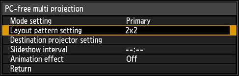 (1) Select [Input settings] > [PC-free multi projection] > [Mode setting] > [Primary]. (2) Configure the following settings in [PC-free multi projection].