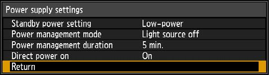 Menu Description Power supply settings > [System settings] > [Power supply settings] Specify how power is managed at startup, in standby, and when no signal is supplied.