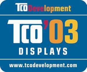 Congratulations! The display you have just purchased carries the TCO 03 Displays label.