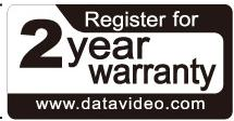 Warranty Standard Warranty Datavideo equipment is guaranteed against any manufacturing defects for one year from the date of purchase.