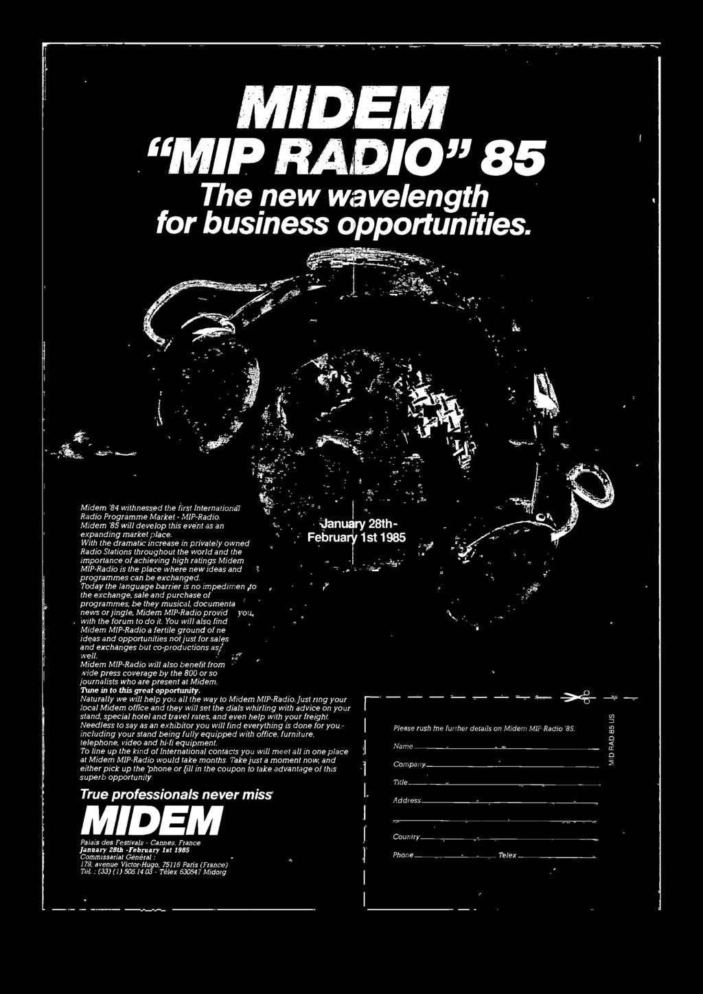 You will also find Midem MIP-Radio a fertile ground of ne ideas and opportunities not just for sales and exchanges but co -productions as well.
