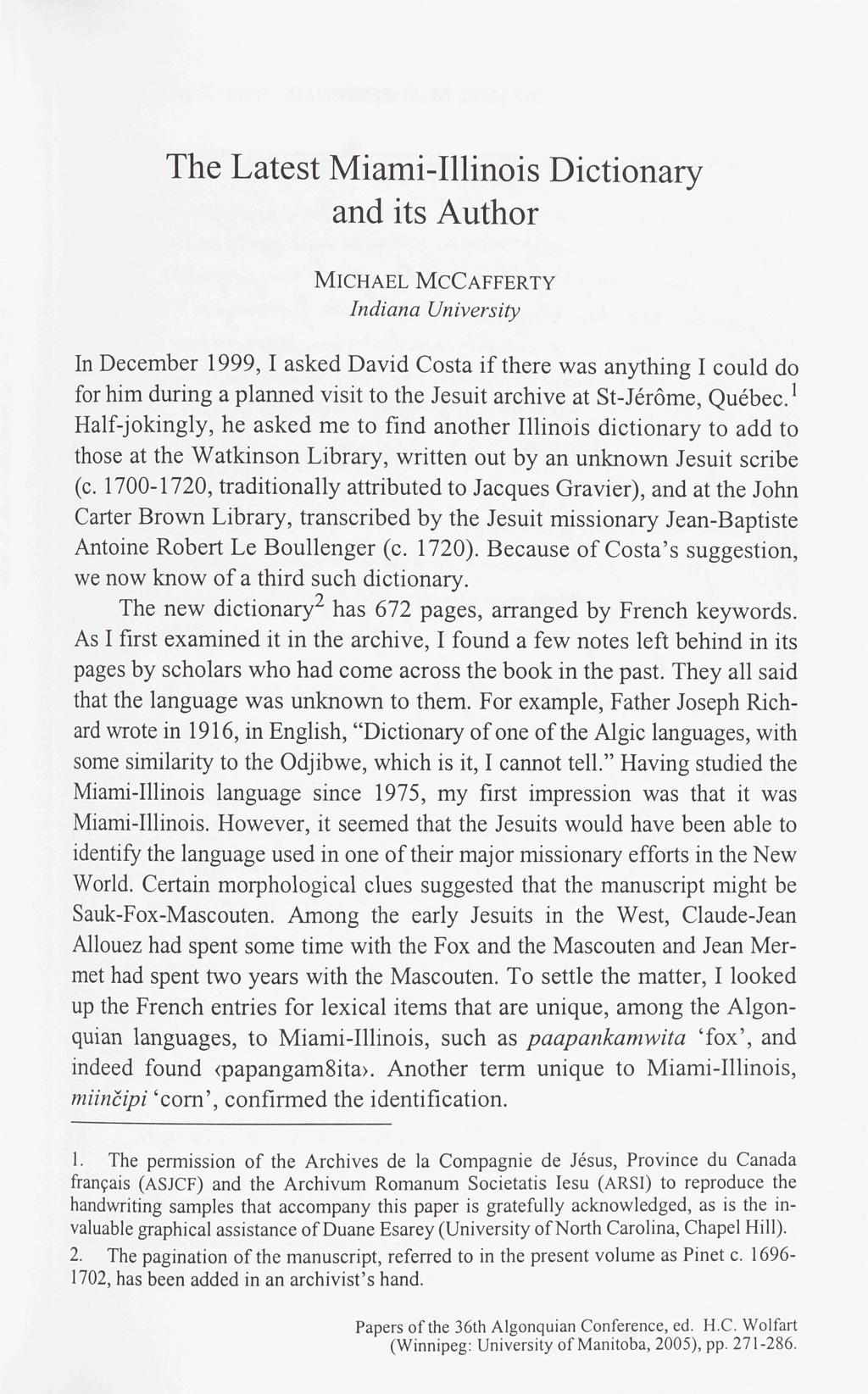 The Latest Miami-Illinois Dictionary and its Author MICHAEL MCCAFFERTY Indiana University In December 1999,1 asked David Costa if there was anything I could do for him during a planned visit to the