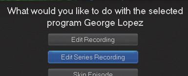 Step 1: Pick a Series Recording Locate any program in the series to be recorded. Highlight its listing and press OK.