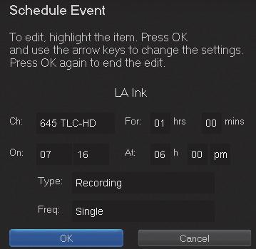 The Schedule Event screen is populated from the channel you were watching and will change when you select a future program in the Guide.