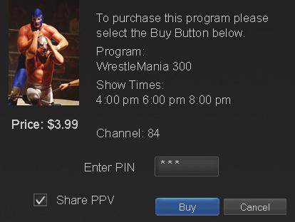 9 Pay Per View Step 3: Confirm Your Purchase Highlight the box next to Enter PIN and enter your Pay Per View PIN using the Number Pad (0-9).