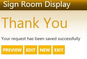 Hit SUBMIT when finished to preview the room sign. After you click SUBMIT, the next menu will give you options to: Preview, Edit, New and Exit. Click preview to see what your room sign will look like.