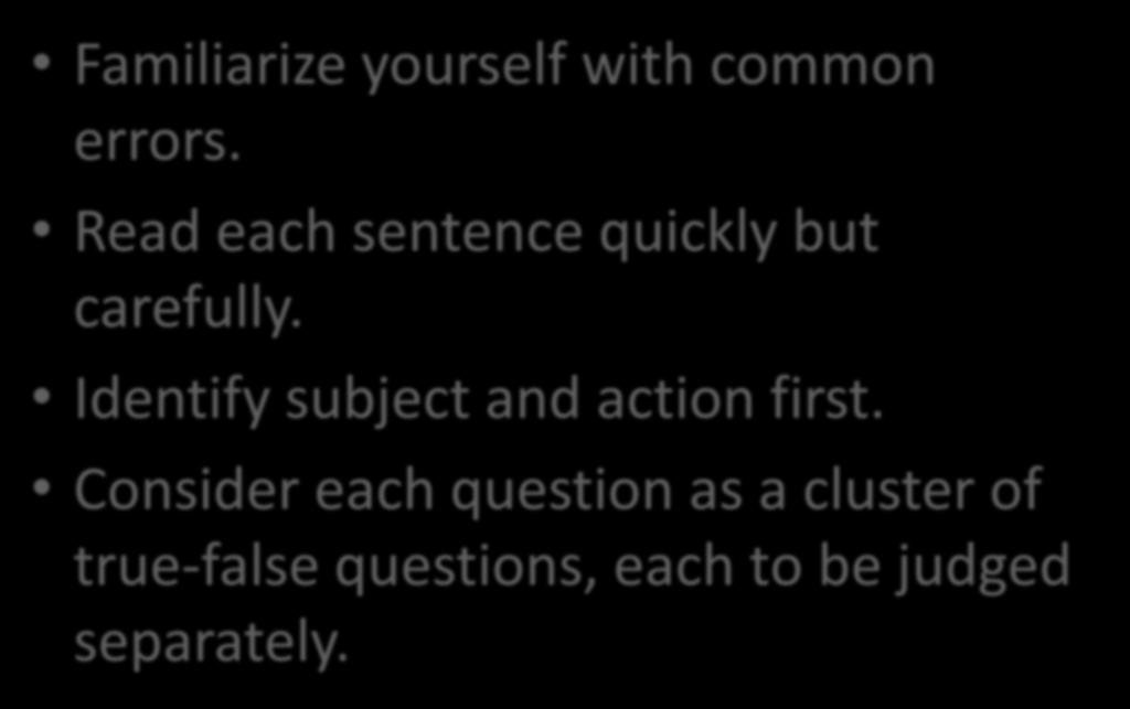 SAT sentence-error strategies Familiarize yourself with common errors. Read each sentence quickly but carefully.