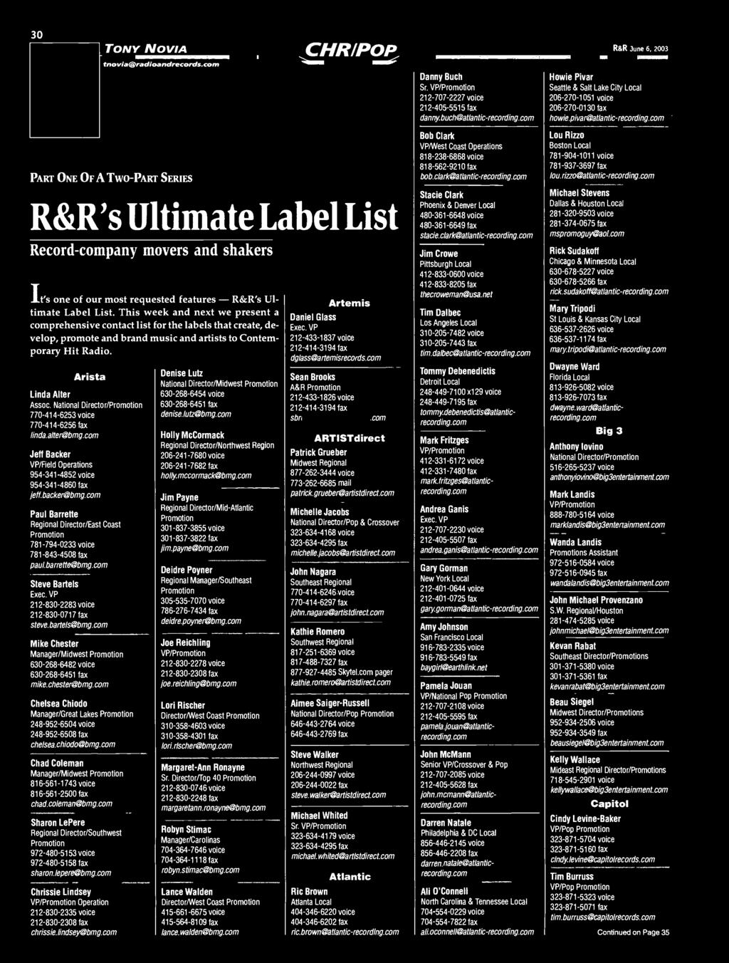 com PART ONE OF A TWO -PART SERIES R &R's Ultimate Label List Record -company movers and shakers is one of our most requested features -R &R's Ultimate Label List.