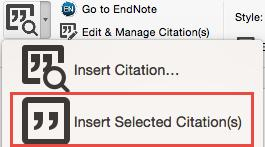 8.2.3 Insert Selected Citation(s) This command will insert the references that are selected (highlighted) in EndNote into your document at the location of the Word cursor.